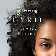 Surviving Cyril Audiobook by Ramsey Hootman Narrated by Leah Casey