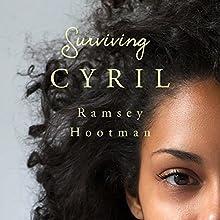 Surviving Cyril | Livre audio Auteur(s) : Ramsey Hootman Narrateur(s) : Leah Casey