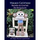 Macaco Carinhoso Receita de Crochet De Amigurumi (Bonecos Carinhosos Grandes)