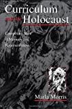 img - for Curriculum and the Holocaust: Competing Sites of Memory and Representation (Studies in Curriculum Theory Series) book / textbook / text book