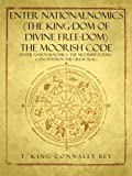 Enter NationalNomics (The King-dom of Divine Free-dom) The Moorish Code: Enter NationalNomics -The Moorish Zodiac Constitution The Great Seal. . .