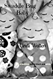 img - for The Swaddle Bug Baby: A Bedtime Tale in black and white book / textbook / text book