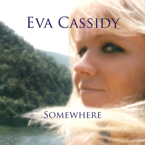 Eva Cassidy - Somewhere - Zortam Music