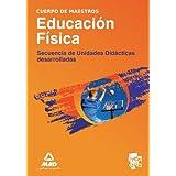 Cuerpo De Maestros. Educación Física. Secuencia De Unidades Didácticas Desarrolladas (Maestros 2013)