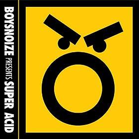 Boysnoize Presents Super Acid
