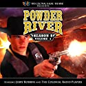 Powder River: Season 8 Vol. 1 Performance by Jerry Robbins Narrated by  Colonial Radio Players, Jerry Robbins