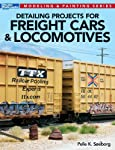 Detailing Projects for Freight Cars & Locomotives (Modeling & Painting)