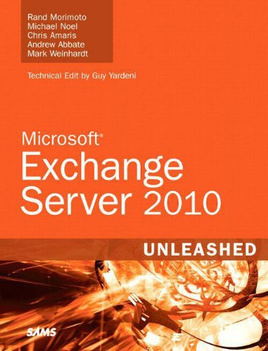 Rand Morimoto - Exchange Server 2010 Unleashed