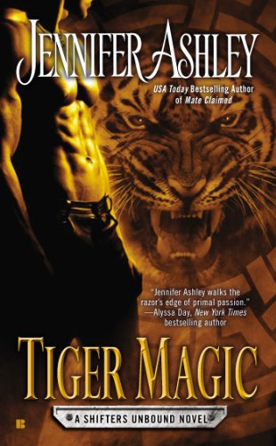 Tiger Magic (SHIFTERS UNBOUND) by Jennifer Ashley