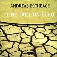 Eine Trillion Euro Hörbuch
