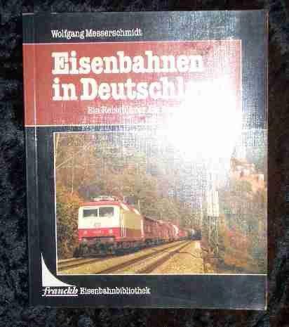 Eisenbahnen in Deutschland : e. Reiseführer
