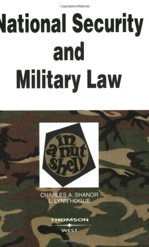 National Security and Military Law in a Nutshell (In a Nutshell (West Publishing))