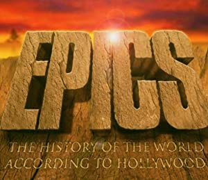 Epics The History Of The World According To Hollywood from Silva Screen