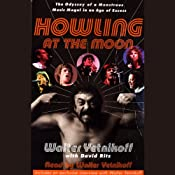 Howling at the Moon: The Odyssey of a Monstrous Music Mogul in an Age of Excess | [Walter Yetnikoff, David Ritz]