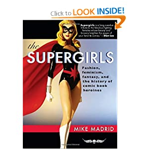The Supergirls: Fashion, Feminism, Fantasy, and the History of Comic Book Heroines 51kCDiTm6oL._BO2,204,203,200_PIsitb-sticker-arrow-click,TopRight,35,-76_AA300_SH20_OU01_