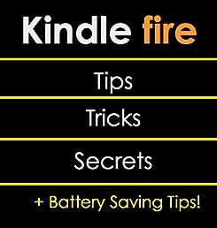 Kindle Fire Tips, Tricks, Secrets + Battery-Saving Tips: Master Your Kindle
