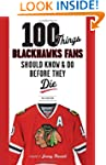 100 Things Blackhawks Fans Should Kno...