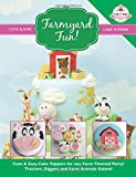 Farmyard Fun!: Cute & Easy Cake Toppers for any Farm Themed Party! Tractors, Diggers and Farm Animals Galore!