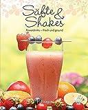 Leicht gemacht - 100 Rezepte -S�fte & Shakes