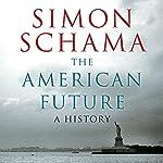 The American Future: A History | Simon Schama
