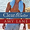 Clear Water (       UNABRIDGED) by Amy Lane Narrated by Robert Nieman