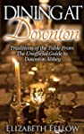 Dining at Downton: Traditions of the...