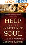 Help for the Fractured Soul: Experien...