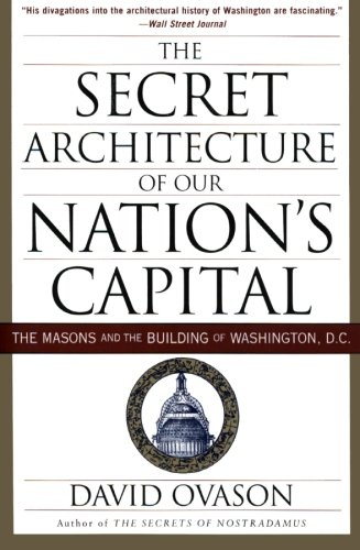 The Secret Architecture of Our Nation's Capital: