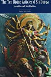 The Ten Divine Articles of Sri Durga: Insights and Meditations