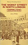 Worst Street In North London: Campbell Bunk, Islington, Between the Wars (History Workshop) Jerry White