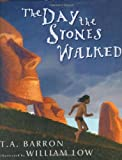 The Day the Stones Walked (0399242635) by Barron, T. A.