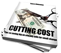 CUTTING COST ( Tips on saving big on everyday bills for small change) By Tara Udenby