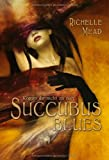 Richelle Mead Succubus Blues
