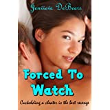 Forced to Watch (Hotwife Rough Sex Cuckold Story)by Jenevieve DeBeers