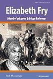 Elizabeth Fry (Eternal Light Biographies Book 1)