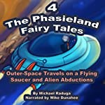 Outer-Space Travels On a Flying Saucer and Alien Abduction (The Phasieland Fairy Tales 4) | Michael Raduga