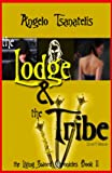 The Living Sword Chronicles Book II: The Lodge & the Tribe