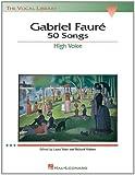 Gabriel Faure 50 Songs High Voice