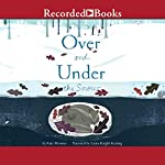 Over and Under the Snow | Kate Messner
