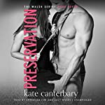 Preservation: The Walsh Series, Book 7 | Kate Canterbary