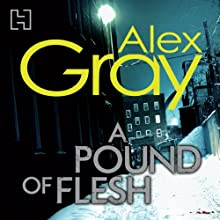 A Pound of Flesh: DCI Lorimer, Book 9 (       UNABRIDGED) by Alex Gray Narrated by Joe Dunlop