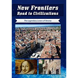 New Frontiers Road to Civilizations The Legendary Lovers of Verona