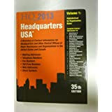 Headquarters USA 2013: A Directory of Contact Information for Headquarters and Other Central Offices of Major...
