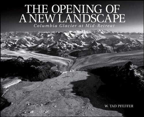 The Opening of a New Landscape: Columbia Glacier at Mid-Retreat (Special Publications) (Tad Special Service compare prices)