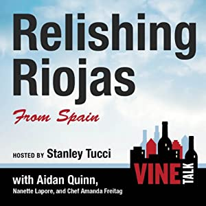 Relishing Riojas From Spain Performance