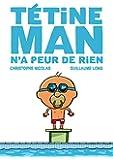 TETINE MAN N'A PEUR DE RIEN (T3 - NUM)