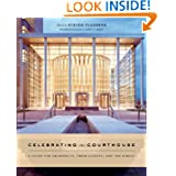 Celebrating the Courthouse: A Guide for Architects, Their Clients, and the Public (Norton Book for Architects...
