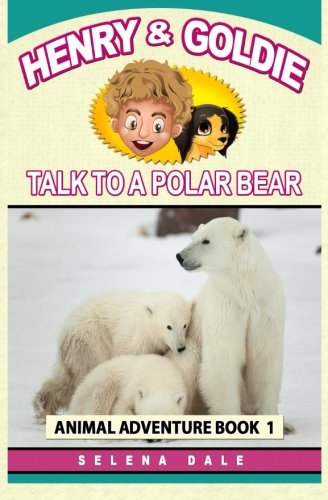Henry And Goldie Talk To A Polar Bear (Henry & Goldie Animal...