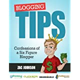 Blogging Tips: Confessions of a Six Figure Blogger ~ Zac Johnson