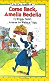 Come Back, Amelia Bedelia (I Can Read Book 2) (0060266880) by Parish, Peggy